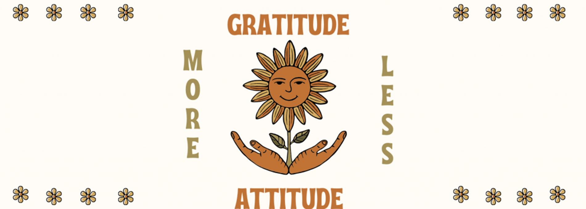More Gratitude Less Attitude